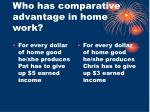 who has comparative advantage in home work