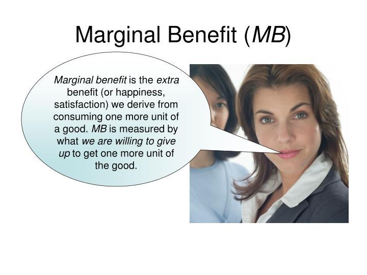 Marginal Benefit (