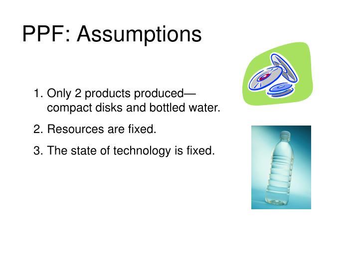 PPF: Assumptions