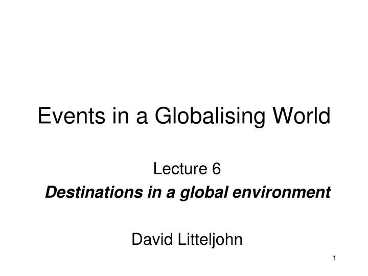 Events in a globalising world