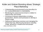 kotler and gretner branding allows strategic place marketing