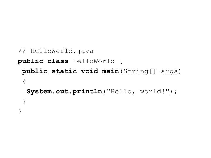 // HelloWorld.java