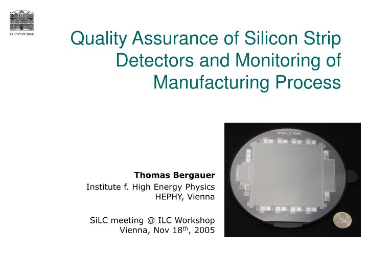 quality assurance of silicon strip detectors and monitoring of manufacturing process