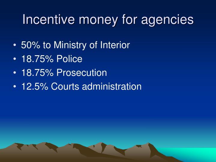 Incentive money for agencies