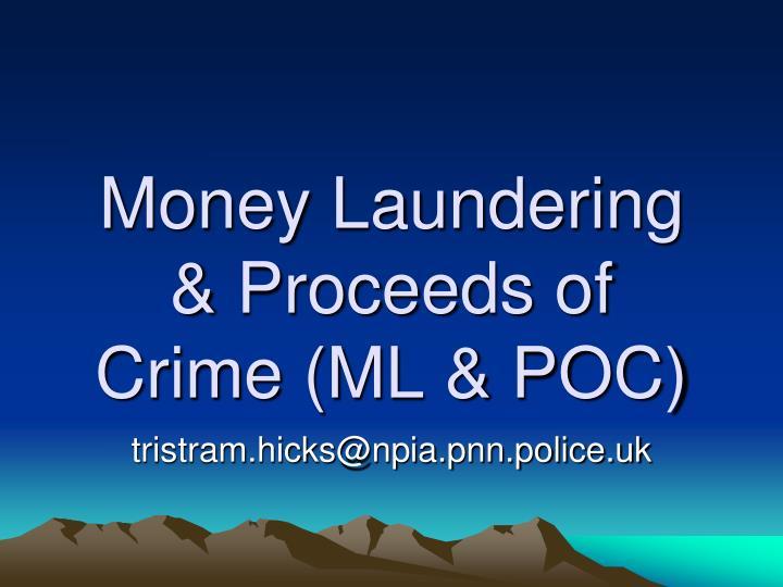 Money Laundering & Proceeds of Crime (ML & POC)