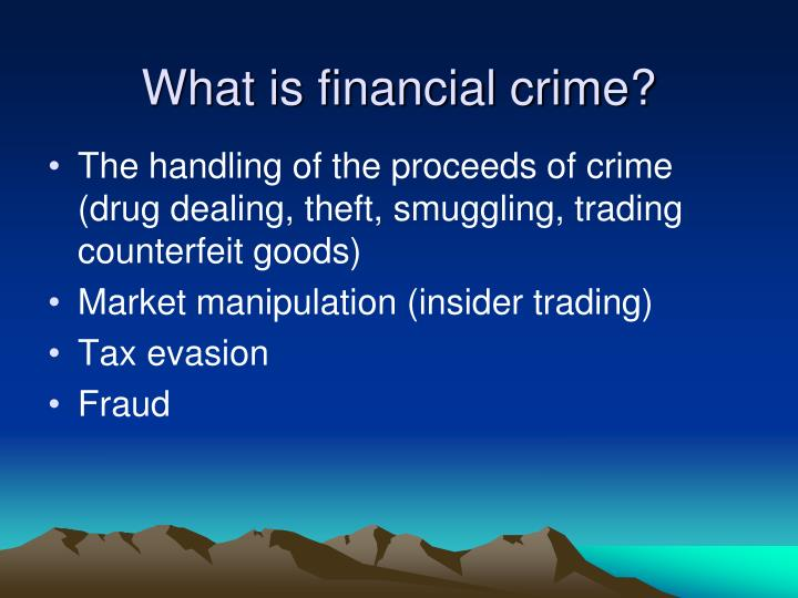What is financial crime?