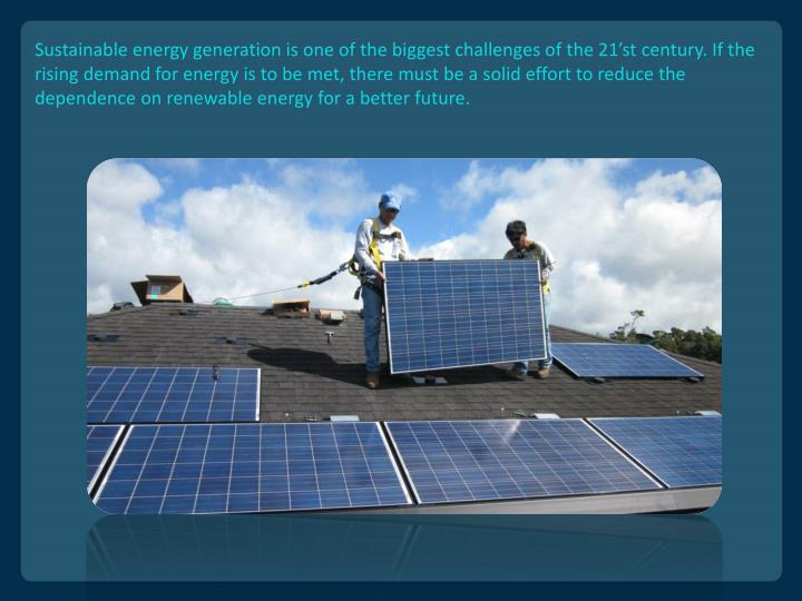 Sustainable energy generation is one of the biggest challenges of the 21'st