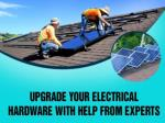 upgrade your electrical hardware with help from experts