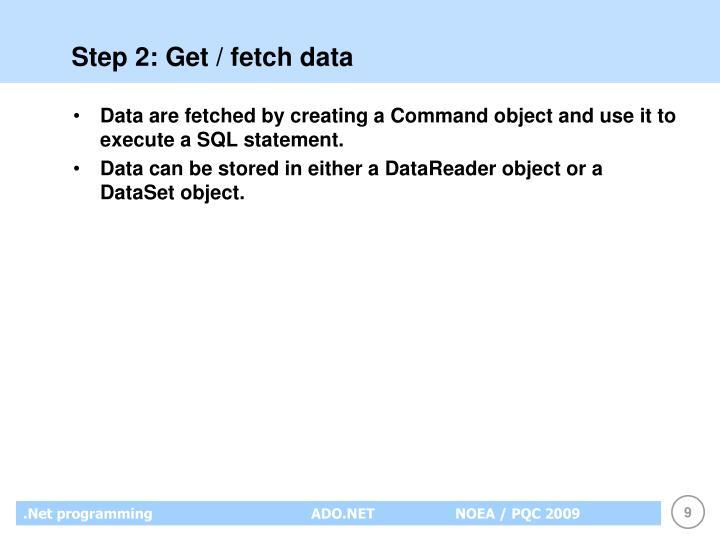 Step 2: Get / fetch data