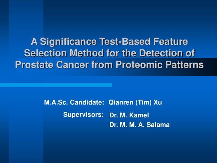 A Significance Test-Based Feature Selection Method for the Detection of Prostate Cancer from Proteomic Patterns
