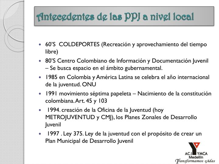 Antecedentes de las PPJ a nivel local