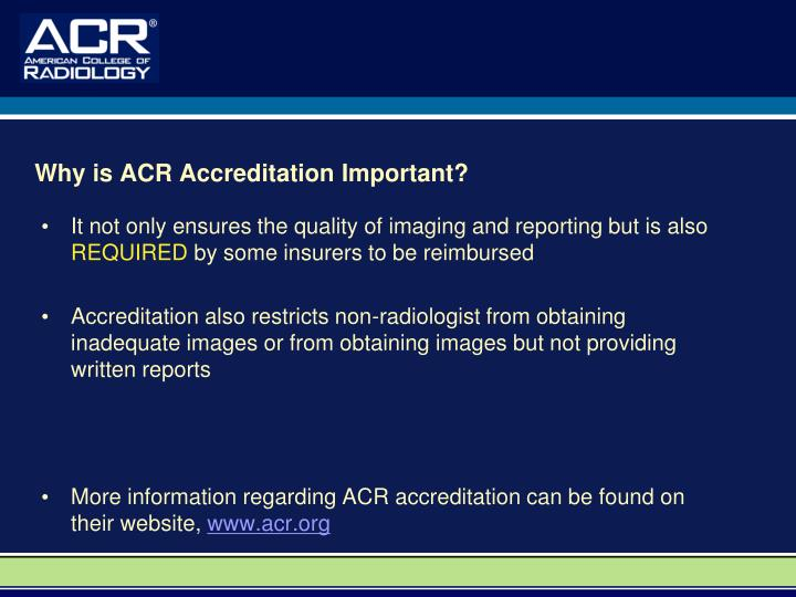 Why is ACR Accreditation Important?
