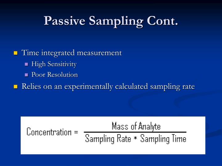 Passive Sampling Cont.