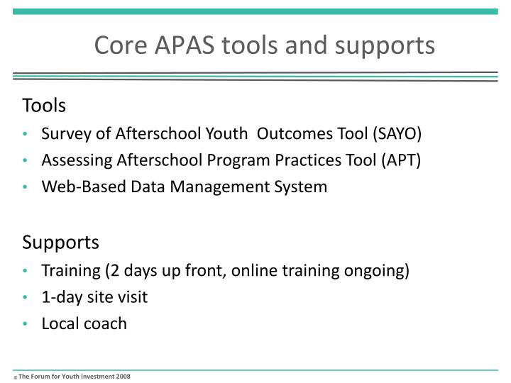 Core APAS tools and supports