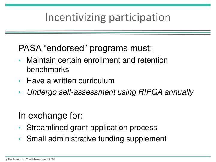 Incentivizing participation
