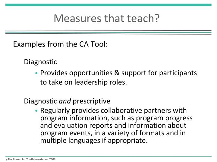 Measures that teach?
