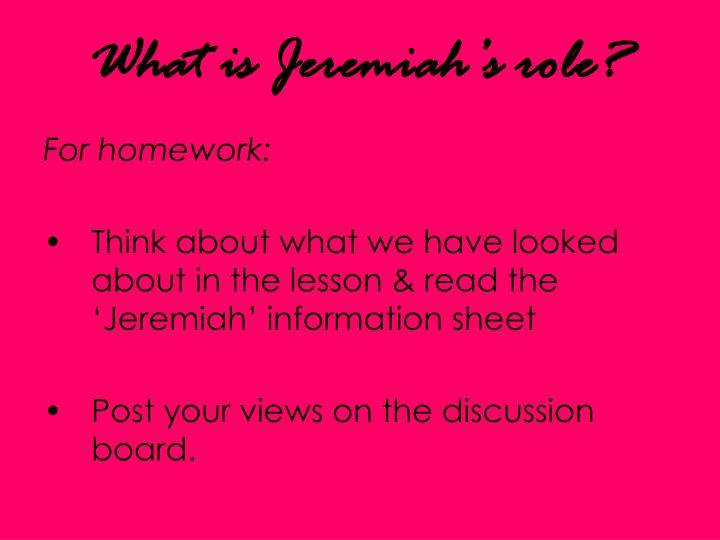 What is Jeremiah's role?