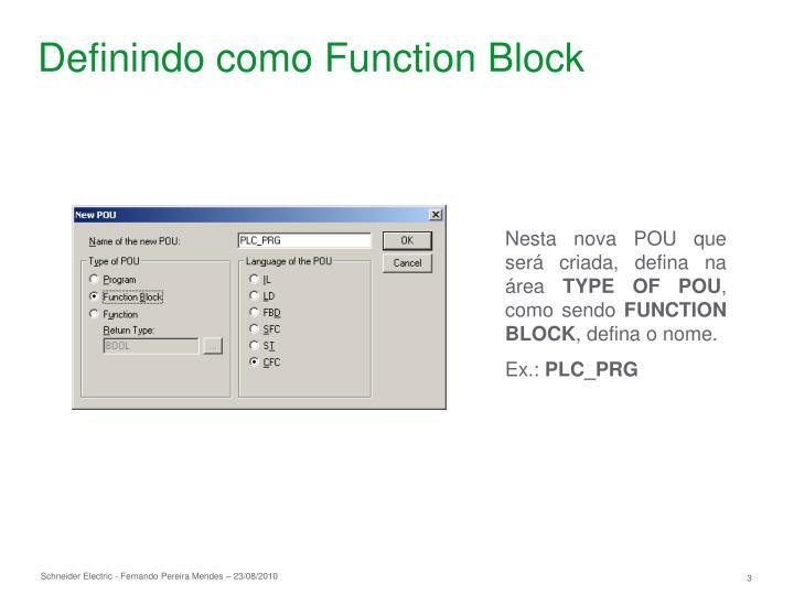Definindo como Function Block