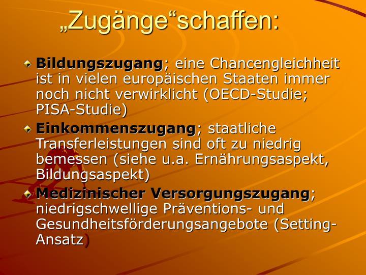 """""""Zugänge""""schaffen:"""