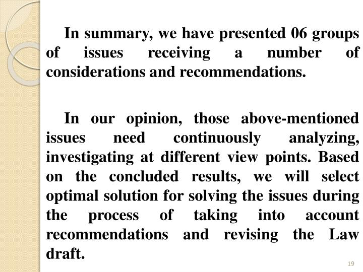 In summary, we have presented 06 groups of issues receiving a number of considerations and recommendations.