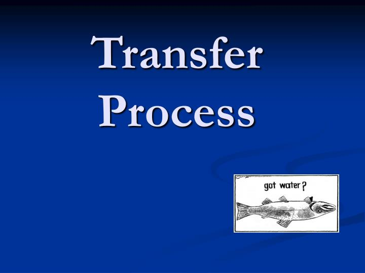 Transfer Process