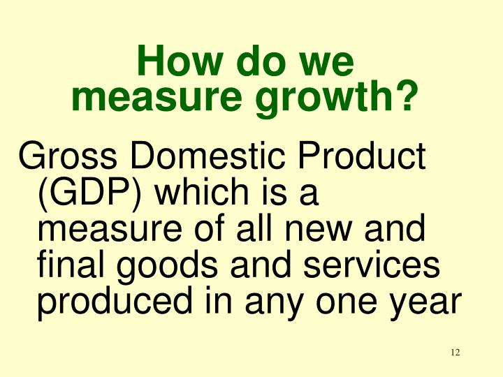 How do we measure growth?
