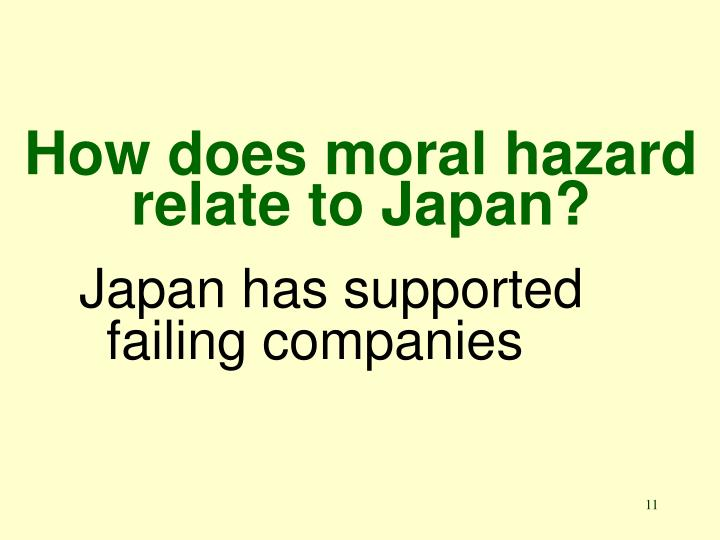 How does moral hazard relate to Japan?