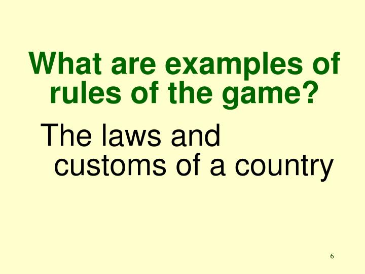 What are examples of rules of the game?