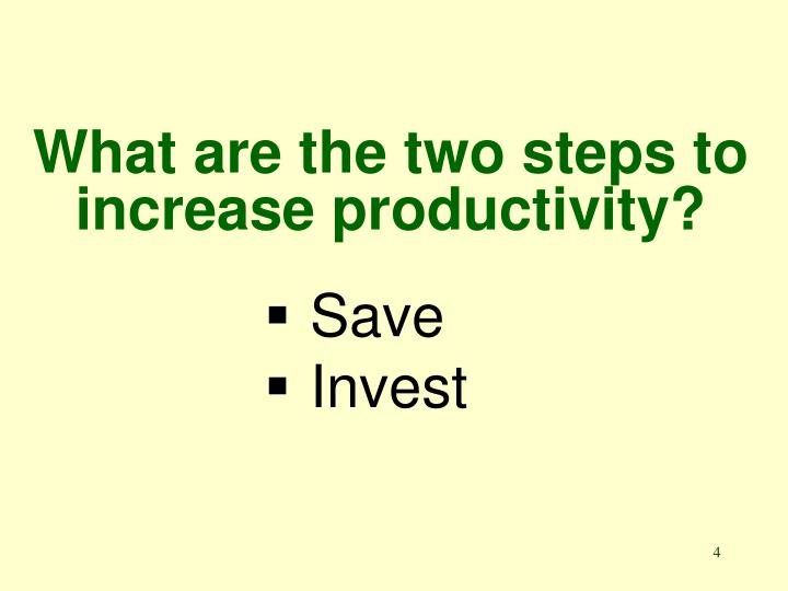What are the two steps to increase productivity?
