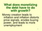 what does monetizing the debt have to do with growth