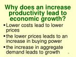 why does an increase productivity lead to economic growth