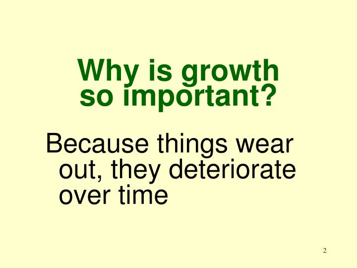 Why is growth so important?
