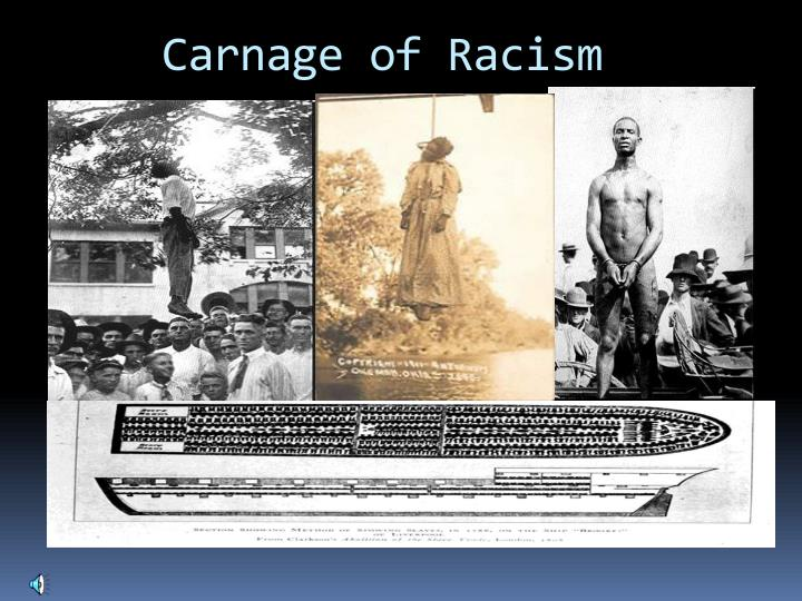 Carnage of Racism