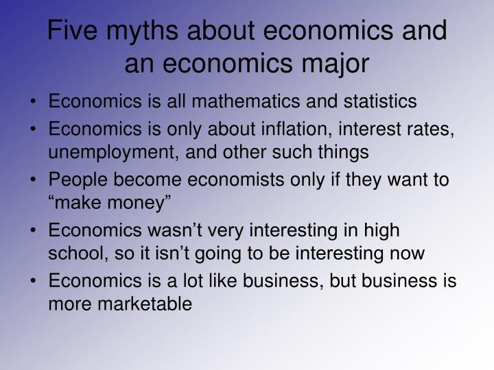 Five myths about economics and an economics major