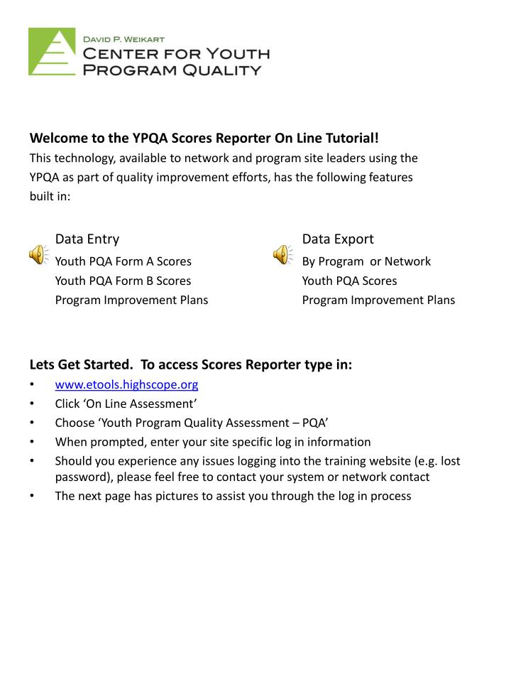 Welcome to the YPQA Scores Reporter On Line Tutorial!