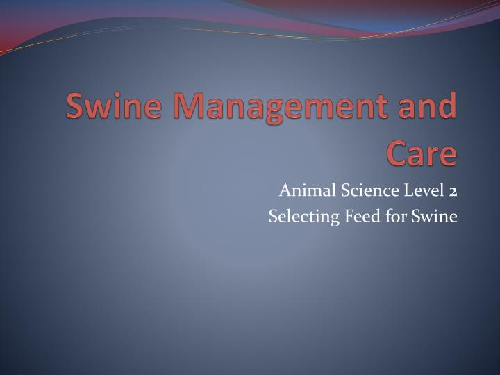 Swine Management and Care