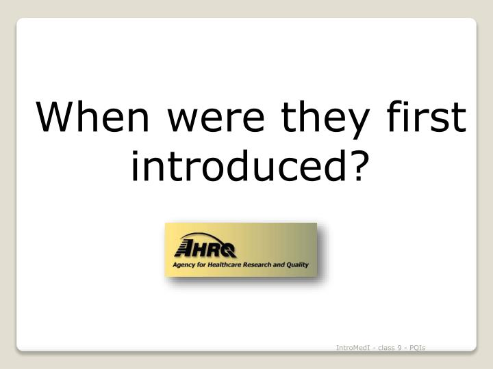 When were they first introduced?