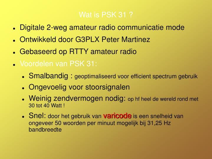 Wat is PSK 31 ?