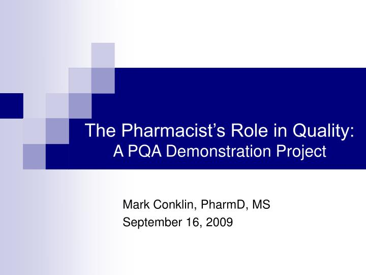 The pharmacist s role in quality a pqa demonstration project