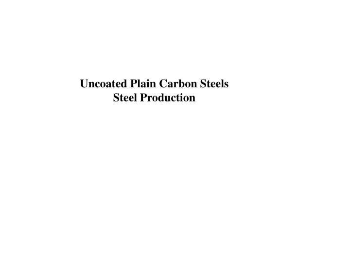 Uncoated Plain Carbon Steels