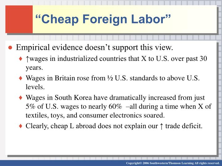 """Cheap Foreign Labor"""