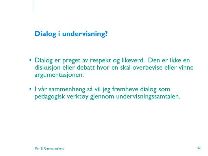 Dialog i undervisning?