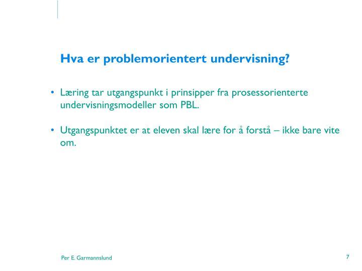 Hva er problemorientert undervisning?