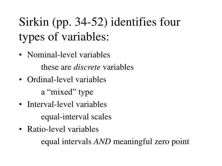 Sirkin (pp. 34-52) identifies four types of variables: