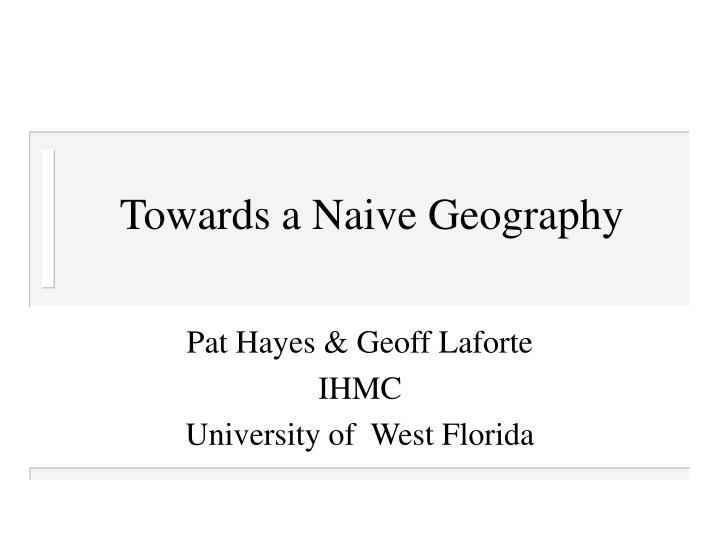 Towards a naive geography
