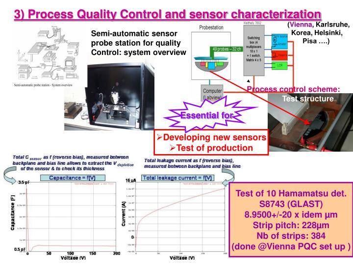 3) Process Quality Control and sensor characterization