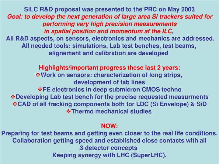 SiLC R&D proposal was presented to the PRC on May 2003