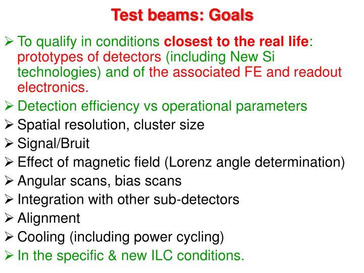 Test beams: Goals
