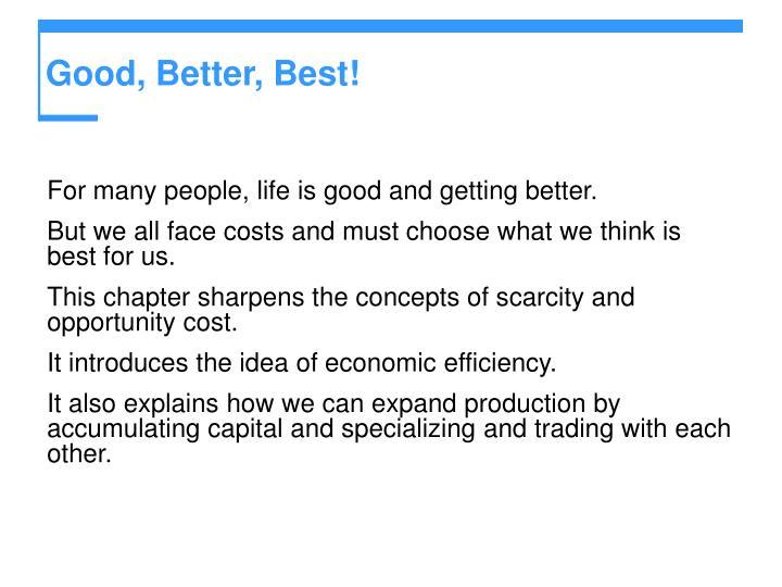 Good, Better, Best!