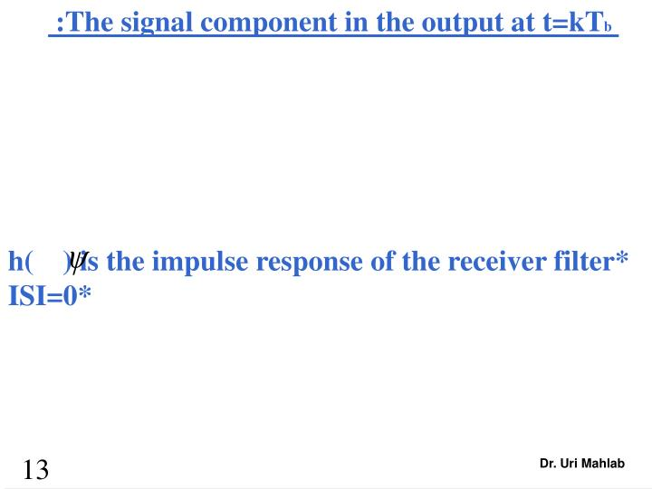 :The signal component in the output at t=kT